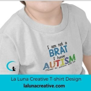 I am not a Brat I have Autism T-shirt