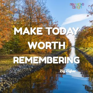 Make-today-worth-remembering