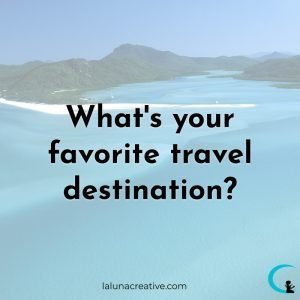 What Is Your Favorite Travel Destination