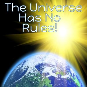 the_universe_has_no_rules